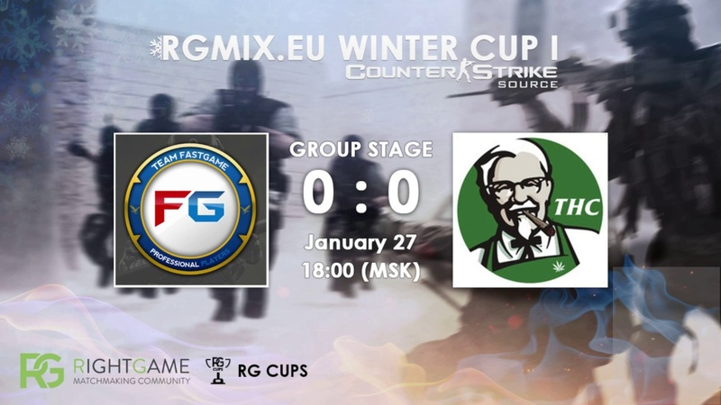 RGMIX.eu Winter Cup 1 [FASTGAME vs I love THC] Group A