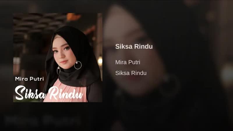 Siksa Rindu - Mira Putri.mp4
