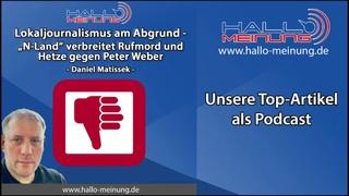 """Podcast: Lokaljournalismus am Abgrund - """"N-Land"""" verbreitet Rufmord und Hetze gegen Peter Weber"""