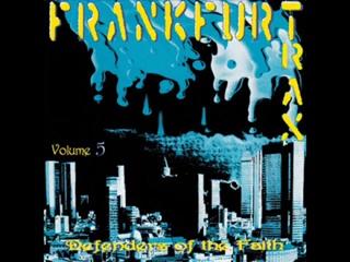 FRANKFURT TRAX 5 [FULL ALBUM 73_31 MIN] DEFENDERS OF THE FAITH HD HQ HIGH QUALIT