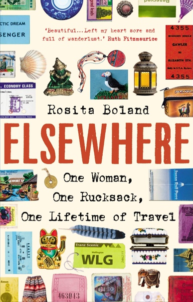 Elsewhere One Woman, One Rucksack, One Lifetime of Travel by Rosita Boland (z-lib.org)