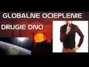 GLOBALNE OCIEPLENIE DRUGIE DNO - UKRYWANE FAKTY