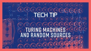 Tech Tip - Turing Machines and Random Sources