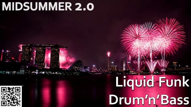 MIDSUMMER 2 0 S02E011 Liquid Funk Mainstream Drum and Bass