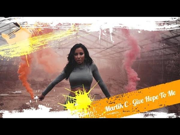 [Eurodance] Martik C - Give Hope To Me (Original Mix)