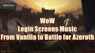 Wow Login screens music from Vanilla to Battle for Azeroth