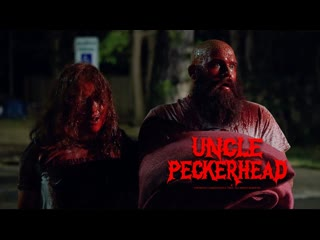 Дядя Дятел / Uncle Peckerhead (2020)