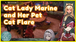Cat Lady Marine and Her Misbehaving Cat Flare  (Noel, Marine, Flare)【Hololive/Monster Hunter Rise】
