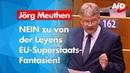 Jörg Meuthen zerlegt von der Leyens EU-Superstaatsfantasien