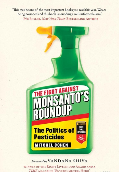 The Fight Against Monsanto's Roundup The Politics of Pesticides