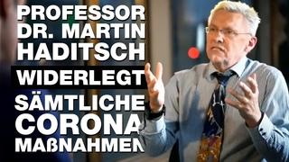 Dr. Martin Haditsch - VIROLOGE ZERLEGT ALLE Corona-Lügen von Regierung, Drosten & RKI
