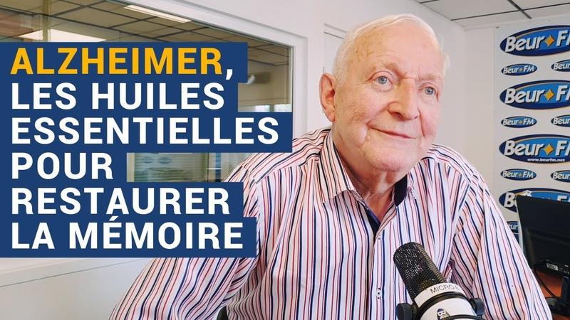 [AVS] Alzheimer, les huiles essentielles pour restaurer la mémoire - Dr Jean-Pierre Willem