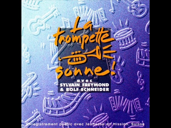 La Trompette Sonne (1996) - Sylvain Freymound Et Louange Vivante (Full Album)