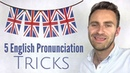 5 English Pronunciation Tricks EVERY English Student Should Be Using