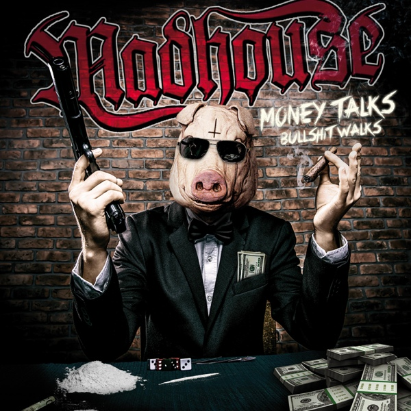 Madhous - Money Talks Bullshit Walks